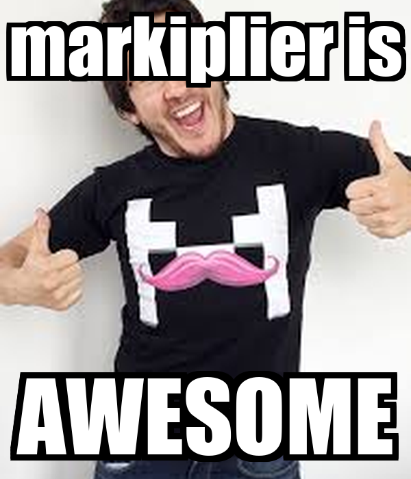 markiplier is AWESOME