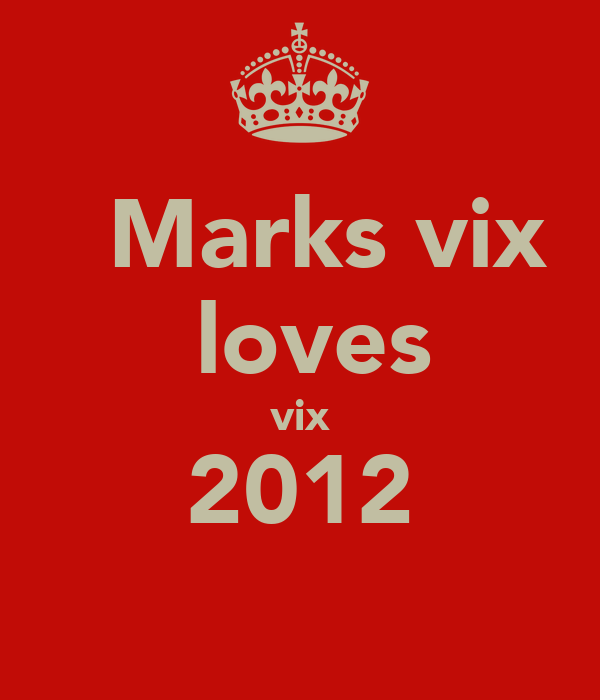 Marks vix  loves vix 2012