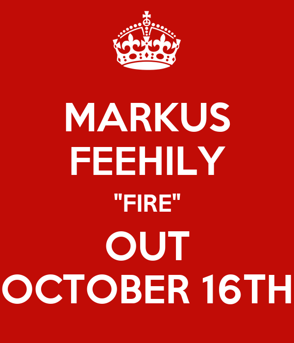"""MARKUS FEEHILY """"FIRE"""" OUT OCTOBER 16TH"""