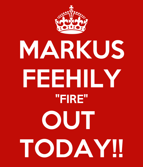 """MARKUS FEEHILY """"FIRE"""" OUT  TODAY!!"""