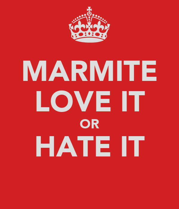 MARMITE LOVE IT OR HATE IT