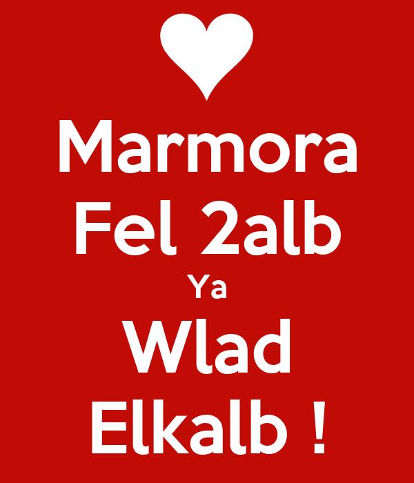 Marmora Fel 2alb Ya Wlad Elkalb !