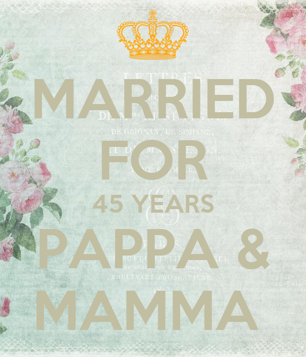 MARRIED FOR 45 YEARS PAPPA & MAMMA