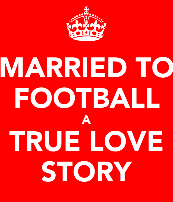 MARRIED TO FOOTBALL A TRUE LOVE STORY