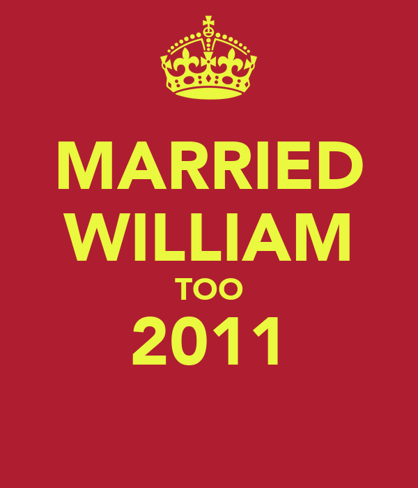 MARRIED WILLIAM TOO 2011