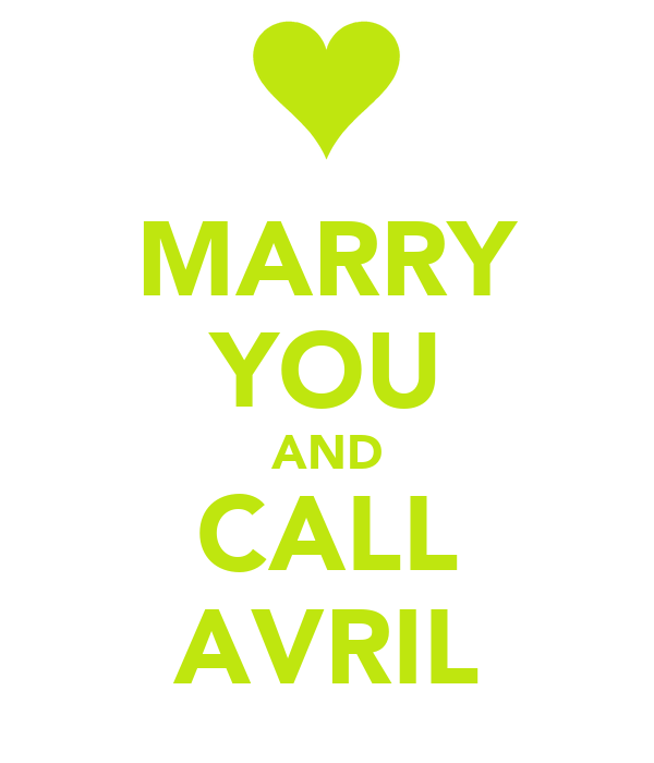 MARRY YOU AND CALL AVRIL