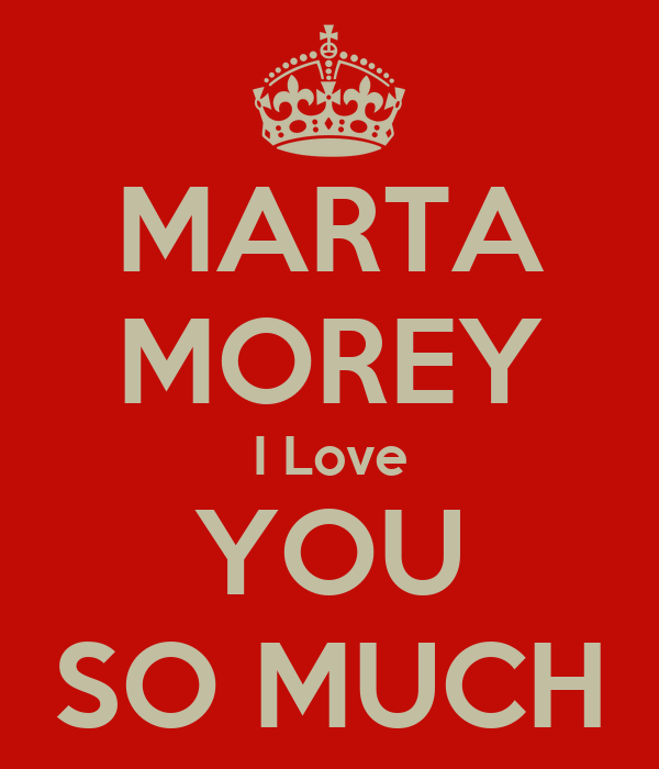 MARTA MOREY I Love YOU SO MUCH