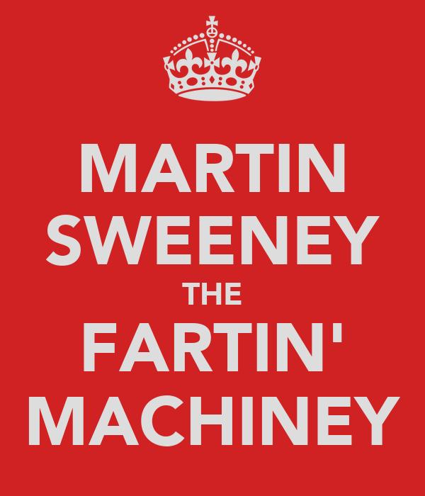 MARTIN SWEENEY THE FARTIN' MACHINEY