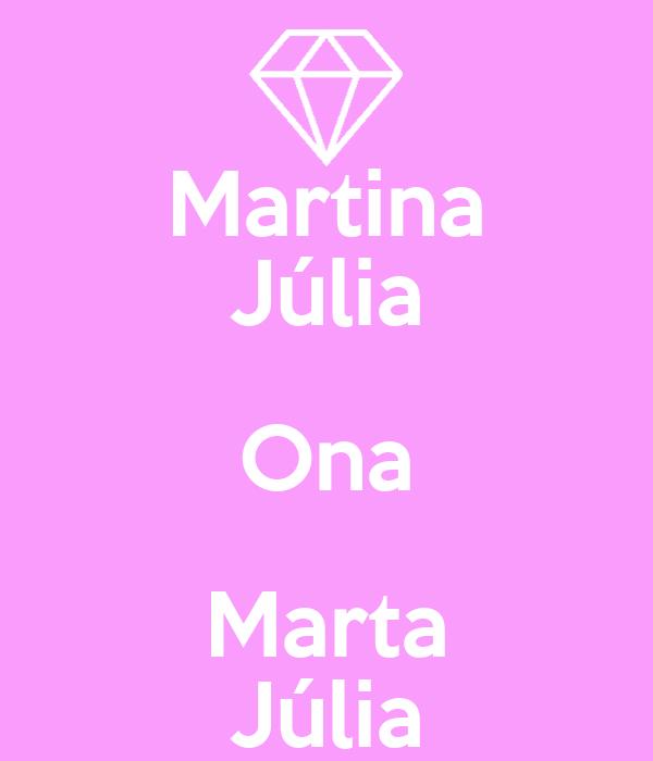 Martina Júlia Ona Marta Júlia