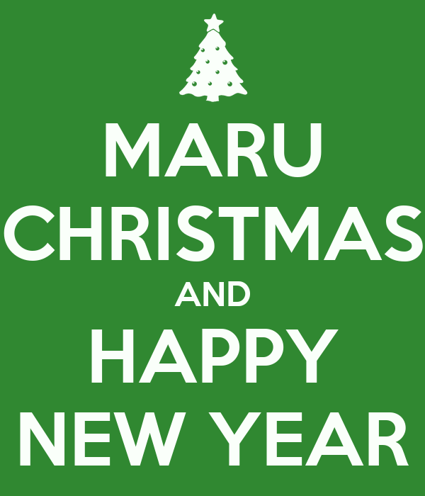 MARU CHRISTMAS AND HAPPY NEW YEAR