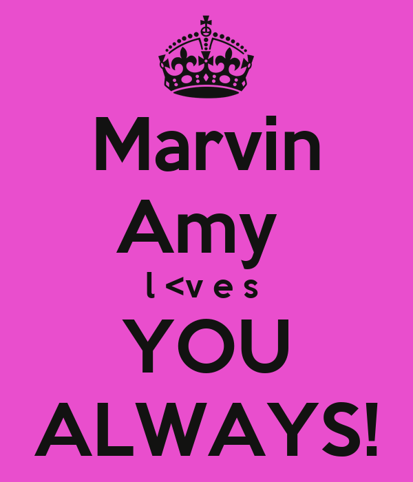 Marvin Amy  l <v e s  YOU ALWAYS!