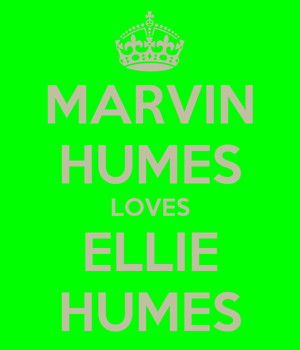MARVIN HUMES LOVES ELLIE HUMES