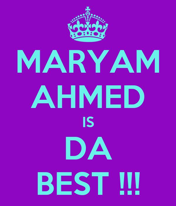 MARYAM AHMED IS DA BEST !!!