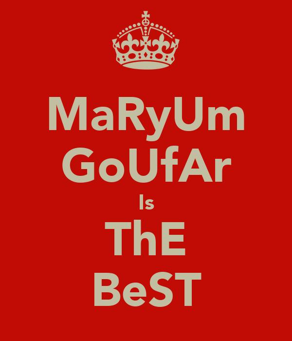 MaRyUm GoUfAr Is ThE BeST