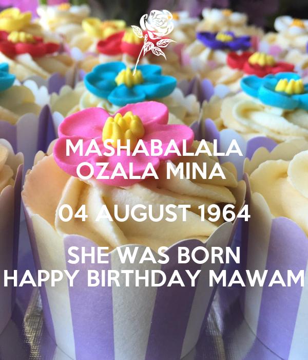 MASHABALALA OZALA MINA  04 AUGUST 1964 SHE WAS BORN HAPPY BIRTHDAY MAWAM