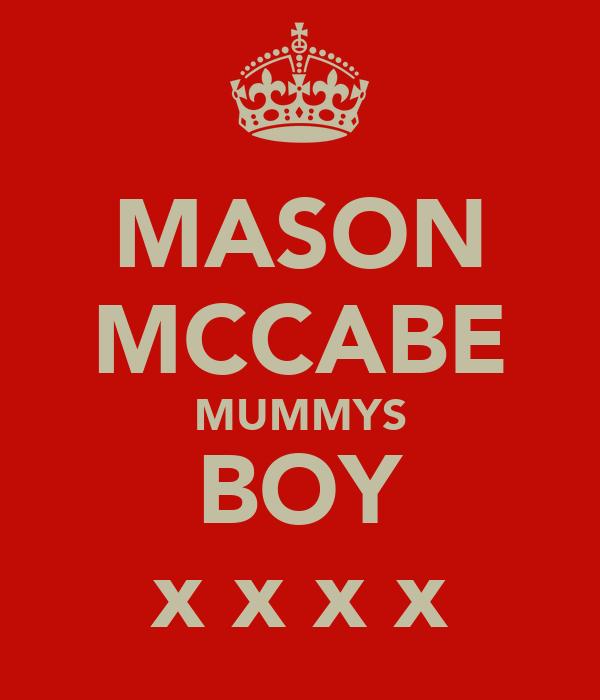 MASON MCCABE MUMMYS BOY x x x x