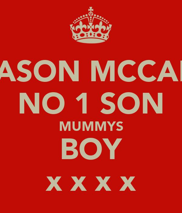 MASON MCCABE NO 1 SON MUMMYS BOY x x x x