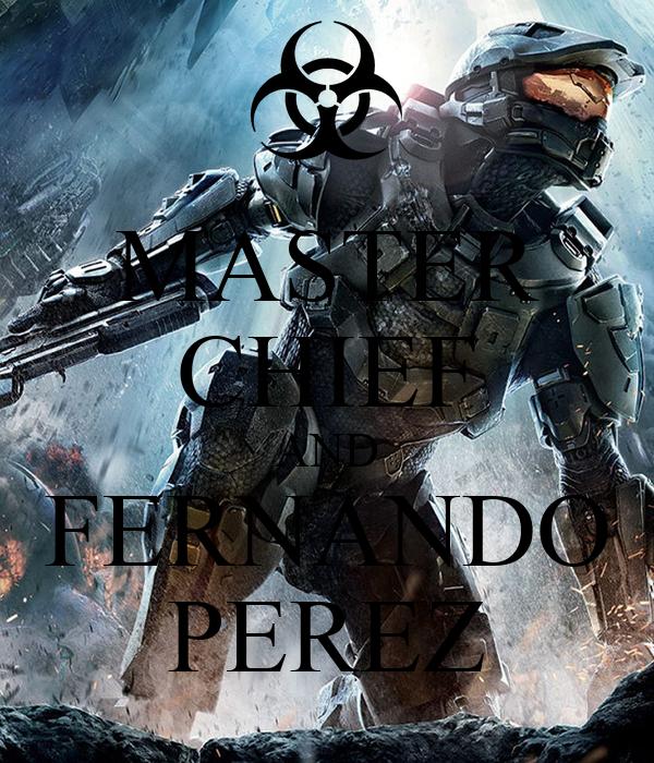 MASTER CHIEF AND FERNANDO PEREZ