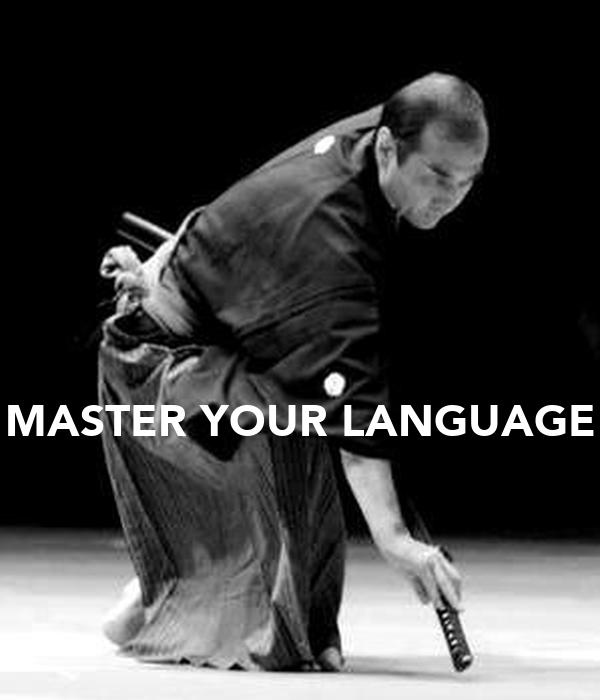 MASTER YOUR LANGUAGE