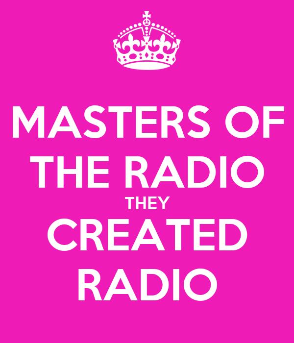 MASTERS OF THE RADIO THEY CREATED RADIO