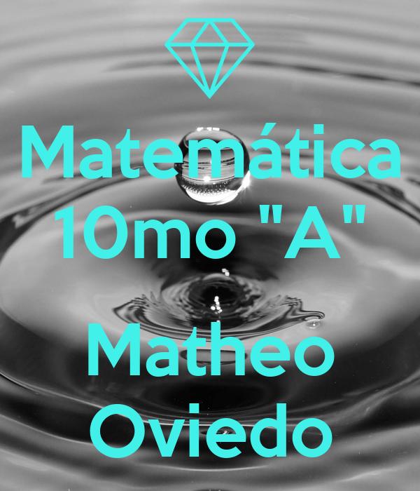 "Matemática 10mo ""A""  Matheo Oviedo"