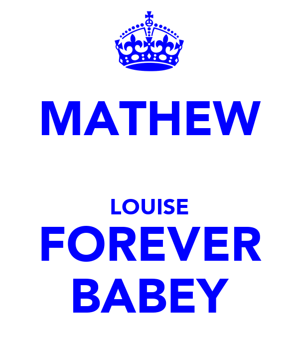 MATHEW   LOUISE FOREVER BABEY
