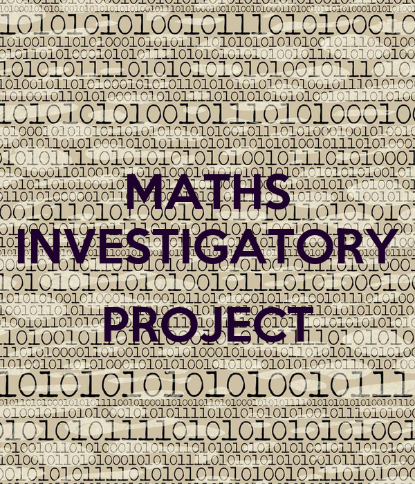 MATHS INVESTIGATORY  PROJECT