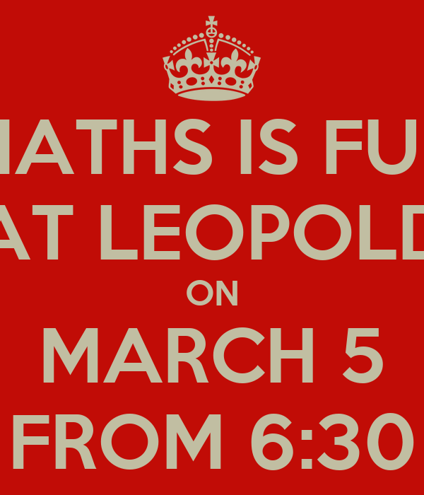 MATHS IS FUN AT LEOPOLD ON MARCH 5 FROM 6:30