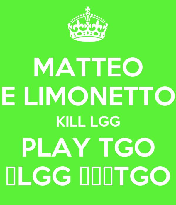 MATTEO E LIMONETTO KILL LGG PLAY TGO 💩LGG 🔝🌟⭐TGO
