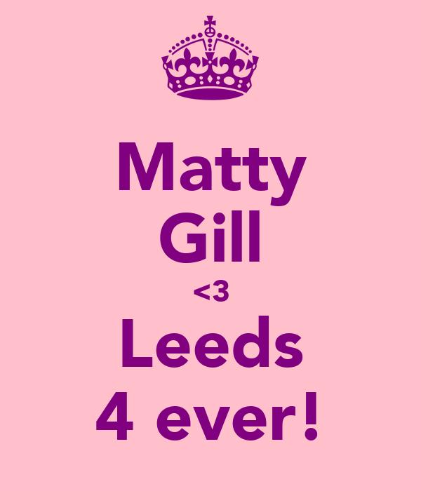 Matty Gill <3 Leeds 4 ever!