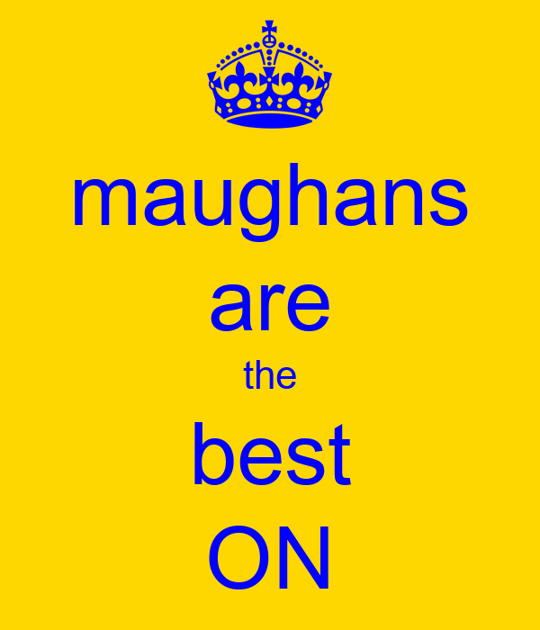maughans are the best ON