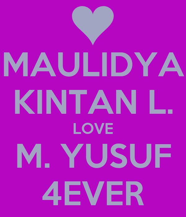 MAULIDYA KINTAN L. LOVE M. YUSUF 4EVER