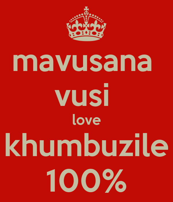 mavusana  vusi  love khumbuzile 100%