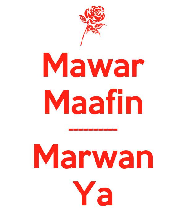 Mawar Maafin ---------- Marwan Ya