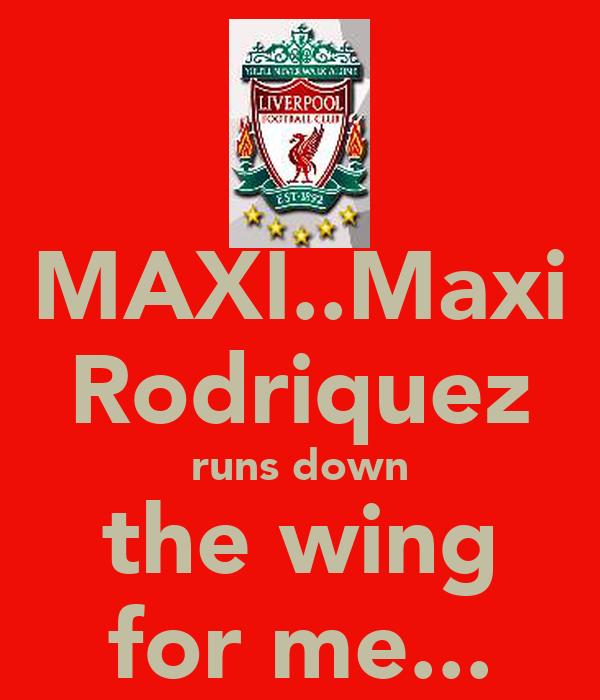 MAXI..Maxi Rodriquez runs down the wing for me...