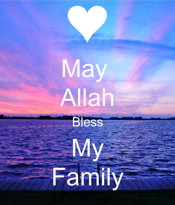 May  Allah Bless My Family