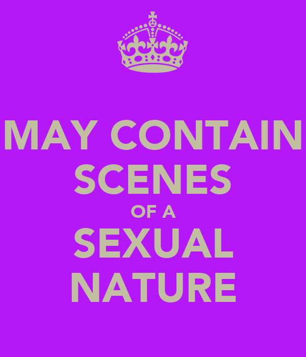 MAY CONTAIN SCENES OF A SEXUAL NATURE