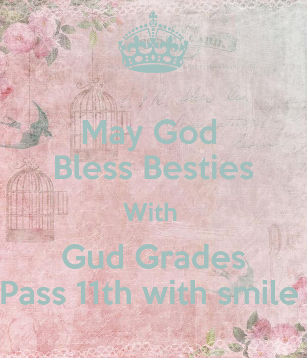 May God  Bless Besties With  Gud Grades Pass 11th with smile