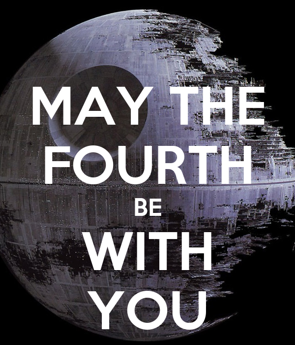 How To Respond To May The 4th Be With You: MAY THE FOURTH BE WITH YOU Poster