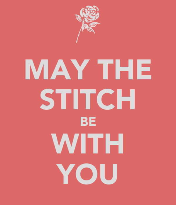 MAY THE STITCH BE WITH YOU