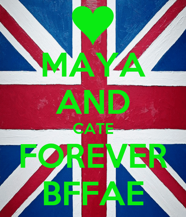 MAYA AND CATE FOREVER BFFAE