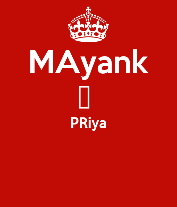MAyank ❤  PRiya