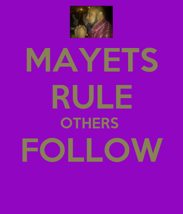 MAYETS RULE OTHERS  FOLLOW
