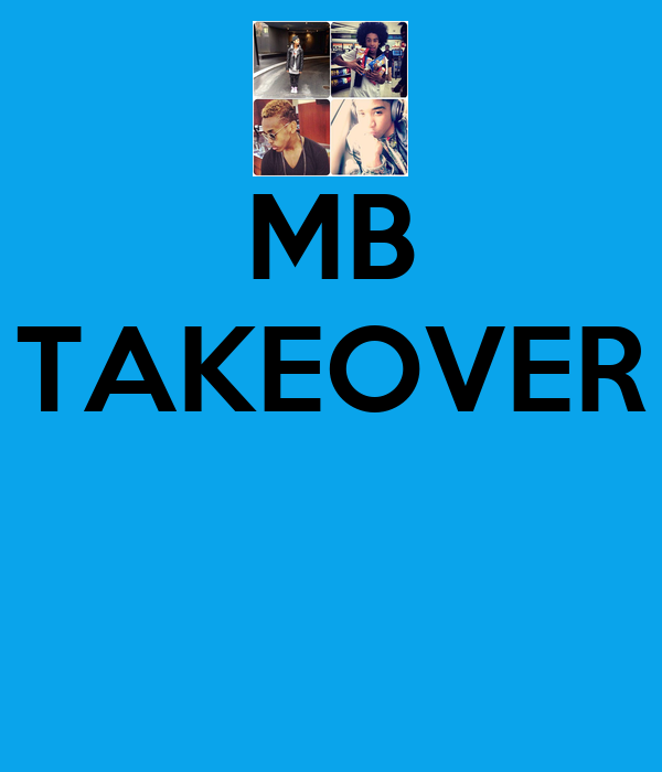 MB TAKEOVER