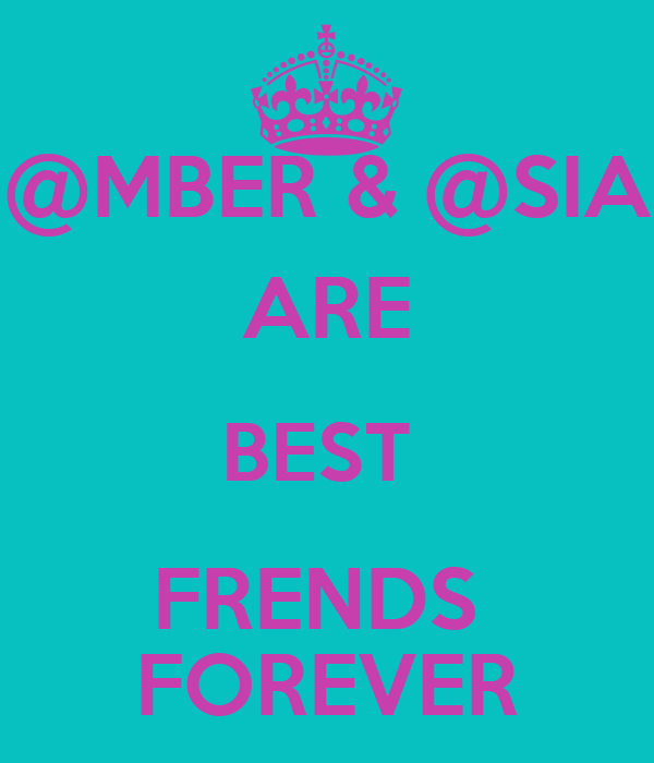 @MBER & @SIA ARE BEST  FRENDS  FOREVER