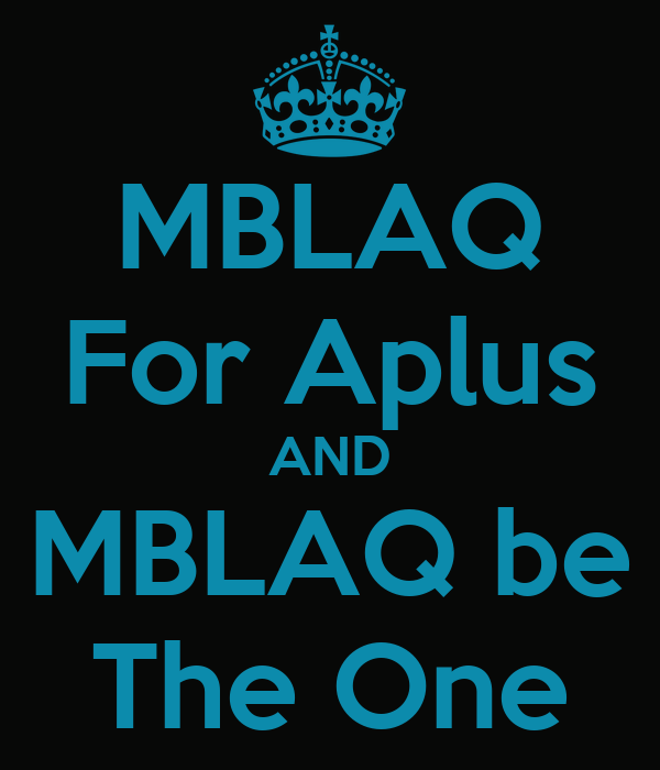 MBLAQ For Aplus AND MBLAQ be The One