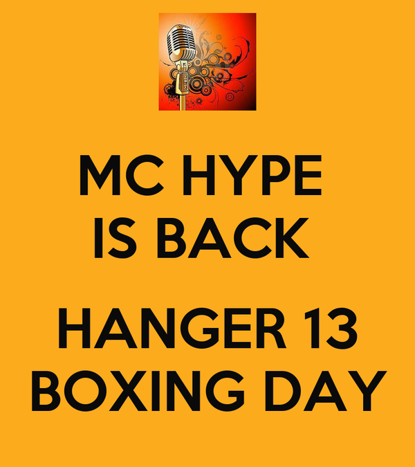 MC HYPE  IS BACK   HANGER 13 BOXING DAY
