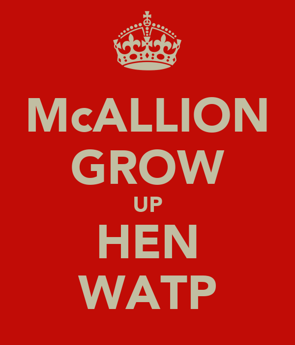 McALLION GROW UP HEN WATP