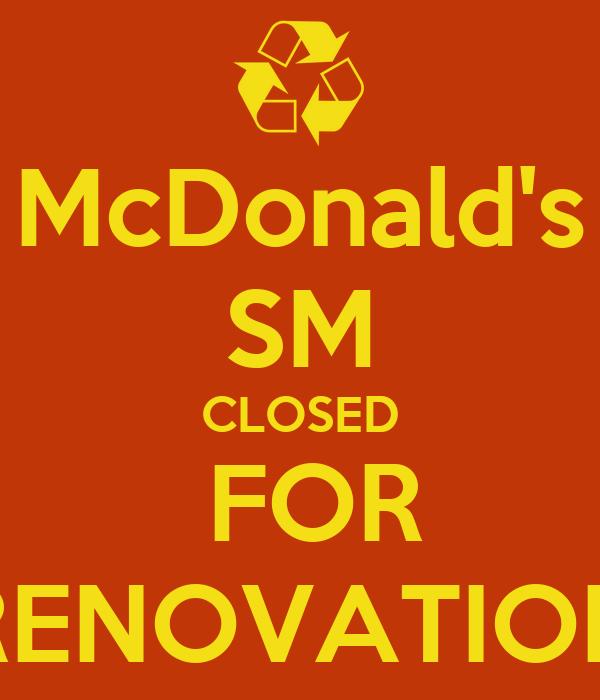 McDonald's SM CLOSED  FOR RENOVATION