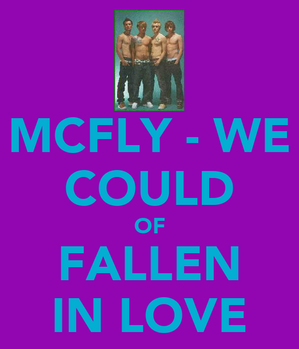 MCFLY - WE COULD OF FALLEN IN LOVE